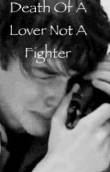 Death Of Lover Not A Fighter.