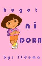 Hugot ni DORA by ILDema