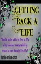Getting Back a Life by AngelicSpring