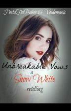 Unbreakable Vows - A Snow White Retelling #YourStoryIndia by co-writingdiaries