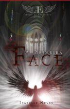 Anjos da Escuridão - A Primeira Face by isabelle_neves