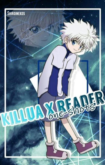 Killua x reader {one shots}