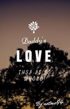 Daddy's love by notme94