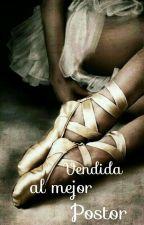 Vendida al mejor postor by cinderella1910