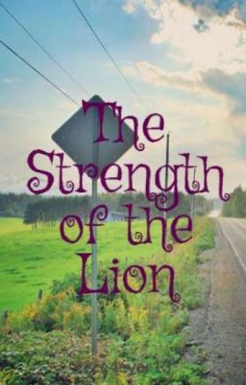 The Strength of a Lion