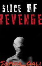Slice Of Revenge ||On Hold|| by lowkeyaesthetic_