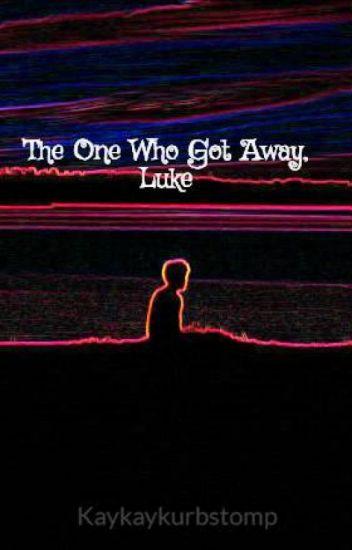 The One Who Got Away, Luke