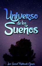 Universo de los Sueños. [Universo de los Sueños #1] by iSamuu