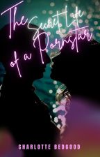 The Secret Life of a Pornstar (Student/Teacher) [Forbidden Series: Book 5] by SweetestHeart