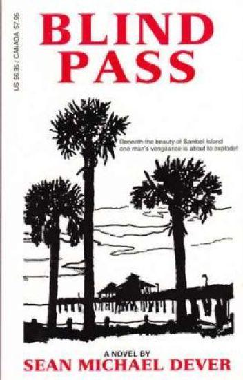 BLIND PASS       A novel by Sean Michael Dever