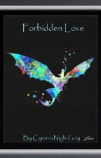 Forbidden Love  (Hiccup X Reader) DISCOUNTINED by CyreniaNightFury