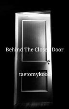 ✨ Behind The Closed Door { taekook } ✨ by taetomykook