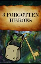 3 Forgotten Heroes by N4than15