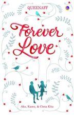 Forever Love [Sudah Diterbitkan] by Queenaff