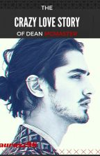 The Crazy Love Story Of Dean McMaster by taurusz96