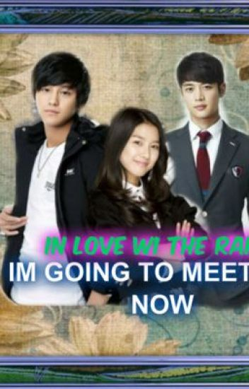IN LOVE WITH THE RAIN 1- IM GOING TO MEET YOU NOW(SOEULMATES) (on hold)