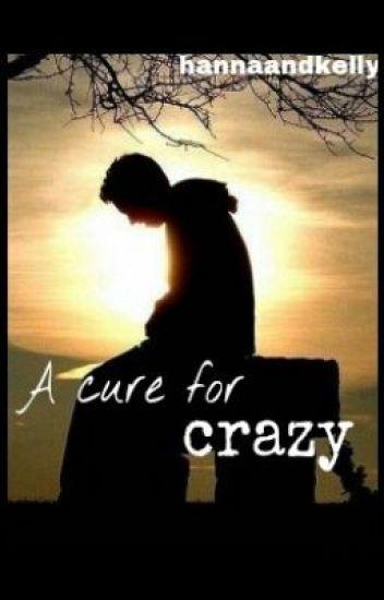 A cure for crazy