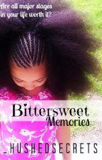 Bittersweet Memories by _HushedSecrets
