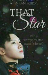 That Star [NCT Ten Fanfiction] by ChanceLoxe