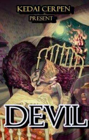 DEVIL (VERSI INDONESIA) by KedaiCerpen1