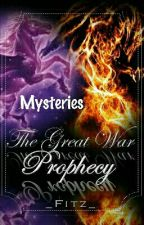 The Great War Prophecy Part #1: Mysteries by _Fitz_