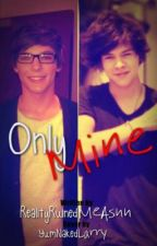 Only Mine... (Larry Stylinson AU) by jokerlou
