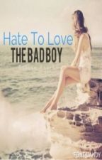 Hate To Love The Bad Boy by F4llen_angel