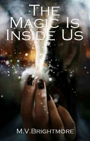 The Magic Is Inside Us