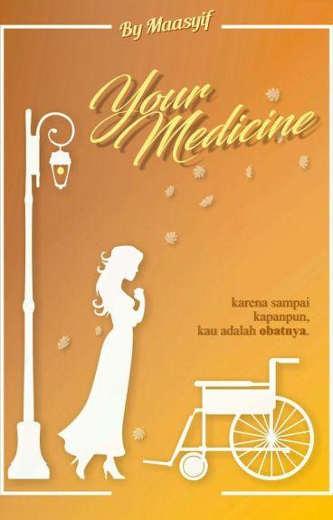 Your Medicine (End)