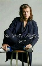 The Doll's Traffic || HS by LiLoNiall