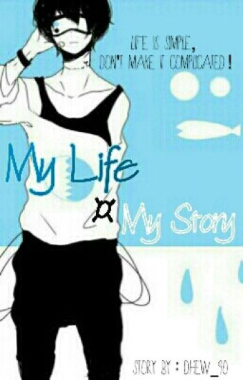 My Life ¤ My Story [END]