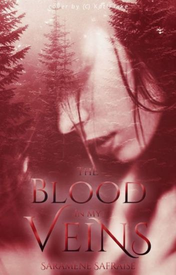 The Blood in my Veins (Terminé)