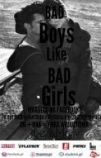 Bad Boys like Bad girls .. by wiktorka_potworka