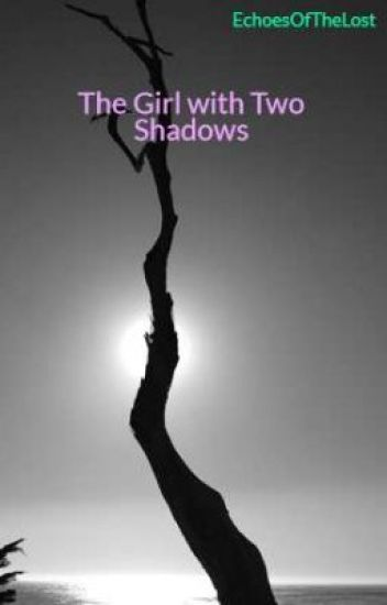 The Girl with Two Shadows