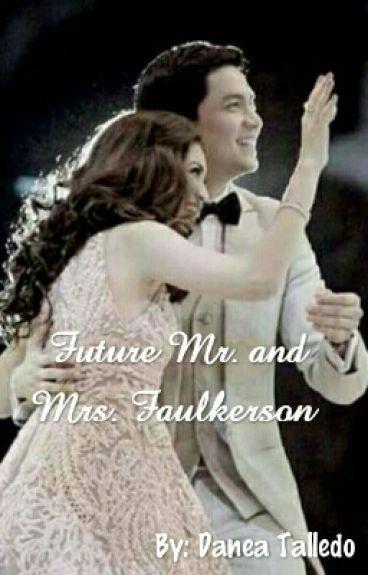 Future Mr. and Mrs. Faulkerson ( AlDub)