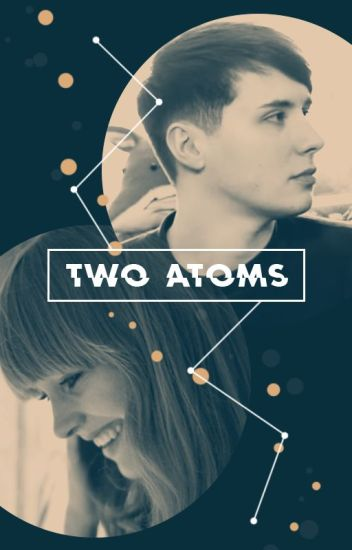 Two Atoms // Dan Howell