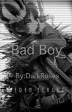 Bad Boy (Bad boy Eren X Jean X Levi X Reader) (Complete!) by Darkroses77
