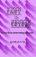 Past & Future by BrightQomar