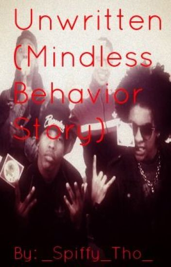Unwritten Chapters of Unwritten (Mindless Behavior Story)