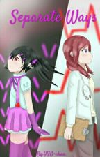 Seperate Ways (A NicoMaki fanfic)(GirlxGirl) by YFG-chan