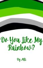 Do You Like My Rainbow? by SabiTheStrong