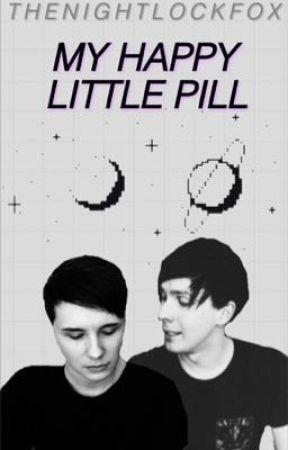 my happy little pill | phan by thenightlockfox