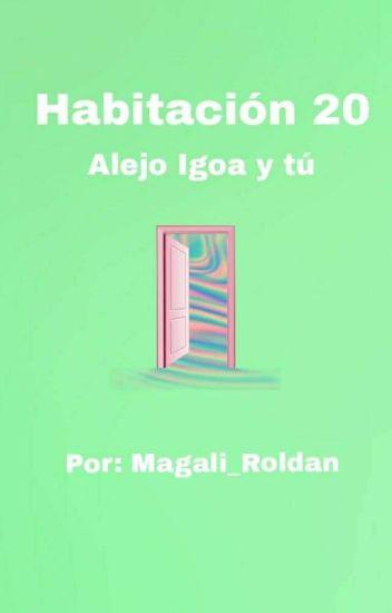 Habitación 20 - Alejo Igoa y tú