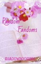 Random Fandoms by aalushllari