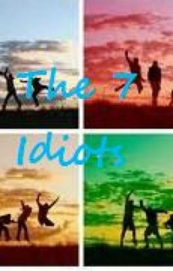 The 7 Idiots (A One Direction Fan-Fic)