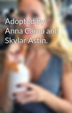 Adopted by Anna Camp and Skylar Astin. by annacampers