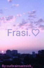 ☆Frasi☆ by ourbrainsaresick_
