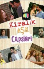KİRALIK AŞK CAPSLARI by burcu-_-1998
