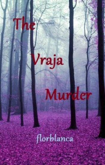 The Vraja Murder
