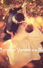 O Principe vampiro e a plebéia by victorpazzeviida